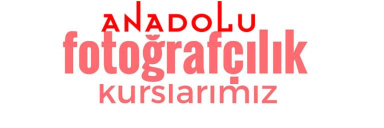 Anadolu Fotografçılık Eğitimleri Başlıyor Bursa